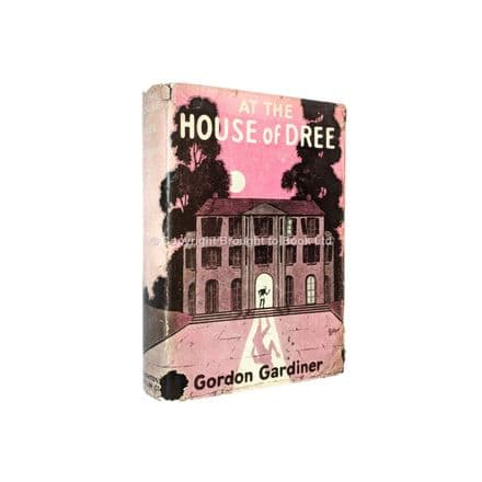 At The House of Dree Inscribed & Signed by Gordon Gardiner First Edition Houghton Mifflin 1928