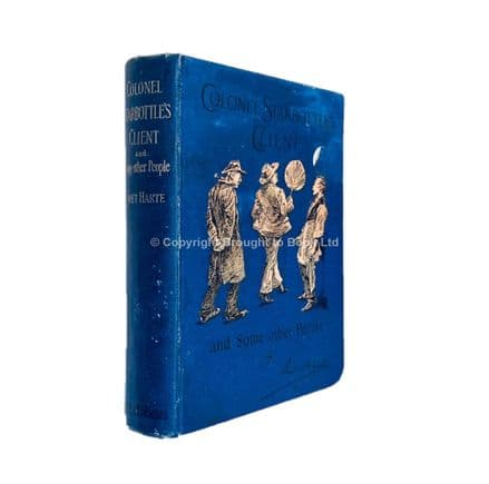Colonel Starbottles Client and Some Other People by Bret Harte First Edition Chatto & Windus 1892