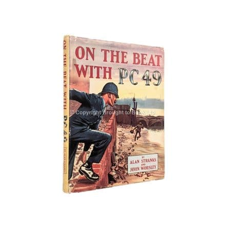 On the Beat with P.C. 49 by Alan Stranks and John Worsley First Edition Preview Publications
