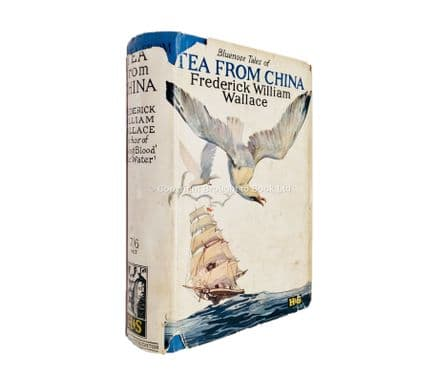 Tea From China by Frederick William Wallace First Edition Hodder & Stoughton