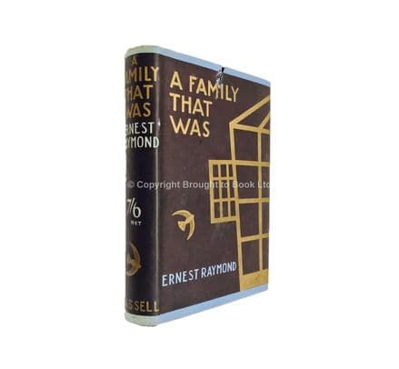 A Family That Was by Ernest Raymond First Edition Second Impression Cassell 1929