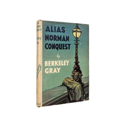 Alias Norman Conquest by Berkeley Gray First Edition Collins 1945