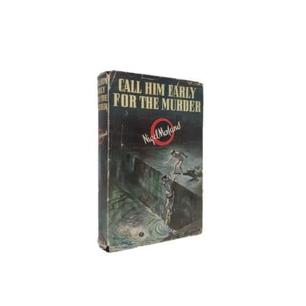 Call Him Early For the Murder by Nigel MorlandFirst Edition Cassell 1952