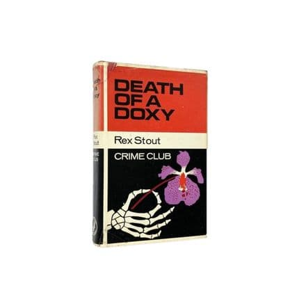 Death Of A Doxy by Rex Stout First Edition The Crime Club Collins 1966