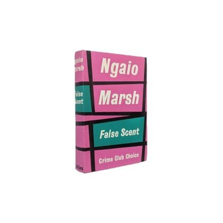 False Scent by Ngaio Marsh First Edition The Crime Club Collins 1960