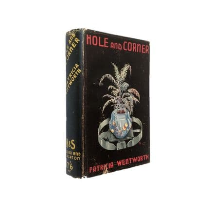 Hole and Corner by Patricia Wentworth First Edition Hodder & Stoughton 1936