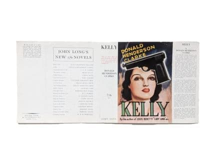 Kelly by Donald Henderson Clarke Dust Jacket Only First Edition John Long 1935