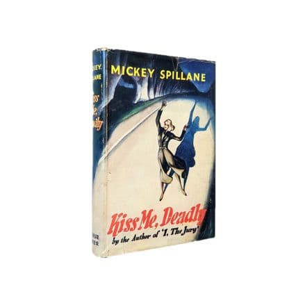 Kiss Me Deadly by Mickey Spillane First Edition First Impression Arthur Barker 1953