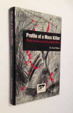Profile of a Mass Killer Wade Frankum at Strathfield Plaza by Dr Rod Milton First Australian Edition Blackstone Press 1994