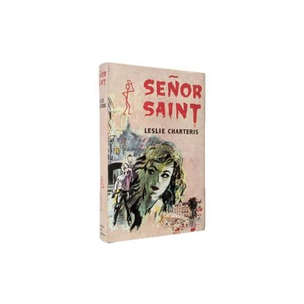 Senor Saint by Leslie Charteris First Edition Hodder & Stoughton 1959