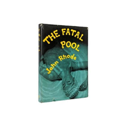 The Fatal Pool by John Rhode First Edition Geoffrey Bles 1960