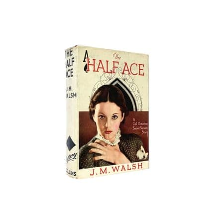 The Half Ace by J.M. Walsh First Edition Collins Mystery 1936