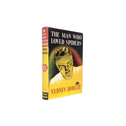 The Man Who Loved Spiders by Sydney Horler First Edition Arthur Barker 1948