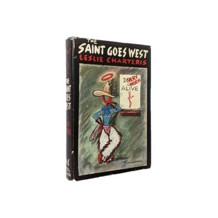 The Saint Goes West by Leslie Charteris First Edition Hodder & Stoughton 1942