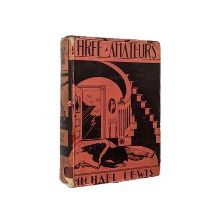 The Three Amateurs by Michael Lewis First Edition Houghton Mifflin 1929