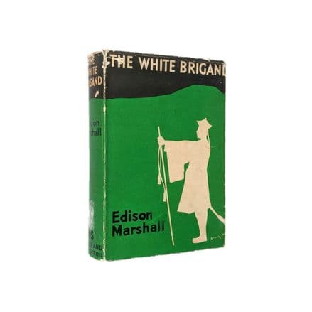 The White Brigand by Edison Marshall First Edition Hodder & Stoughton 1938