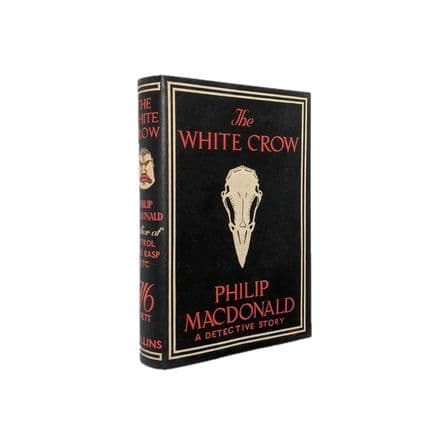 The White Crow by Philip MacDonald First Edition Collins 1928