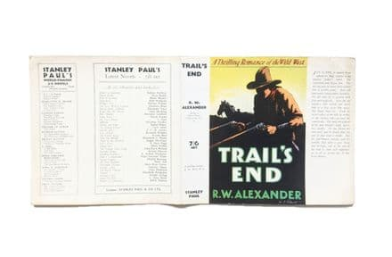 Trail's End by R.W. Alexander Dust Jacket Only First Edition Stanley Paul 1932