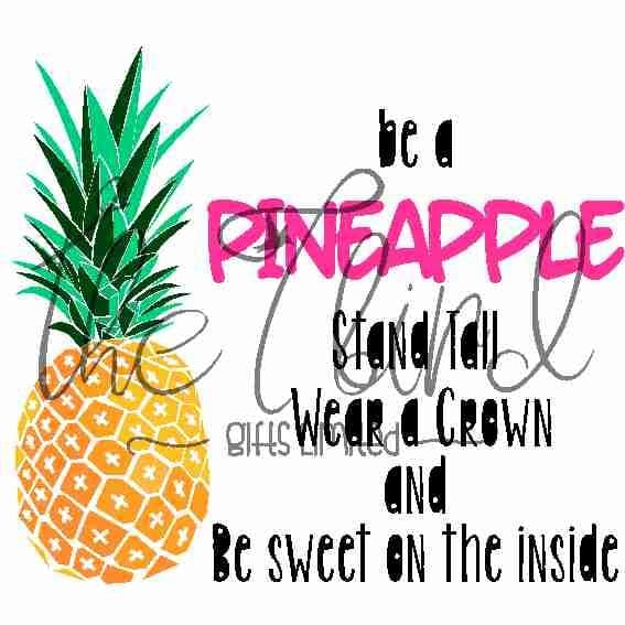 Be a Pineapple ~ Inspirational Design ~ Pineapple ~ Pineapple Gift ~ Pineapple Lover Quirky Present