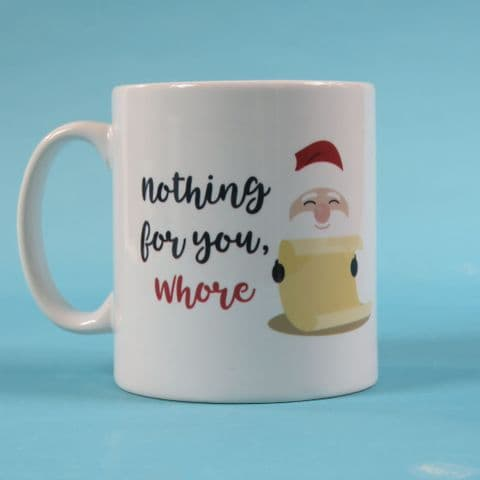 Funny christmas present ~ Naughty list ~ Nothing for you Whore ~ Secret santa gift ~ Christmas mug