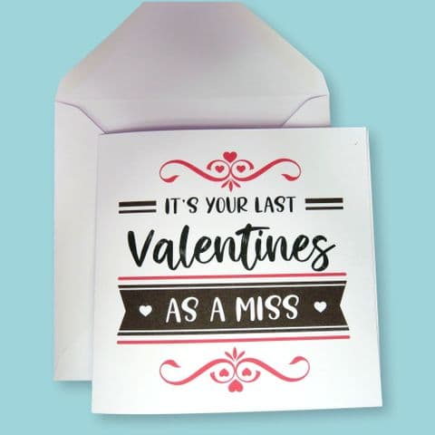 Last valentines as a miss | valentines Card | Engagement Gift | Wedding Card | Wedding Countdown