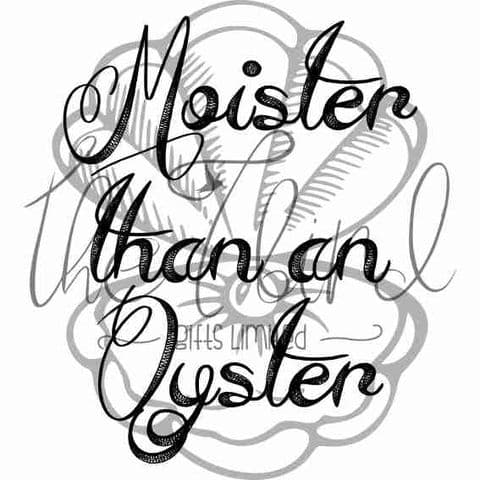 Moister Oyster ~ Funny Design ~ Mature Item ~ Humorous Gift ~ Quirky Present
