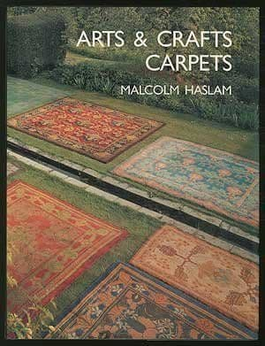 Arts and Crafts Carpets by Malcolm Haslam the definitive  book about  William  Morris'  Carpets