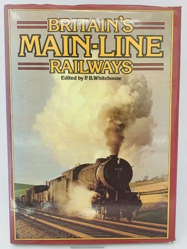 Britain's Main-line Railways by P.B. White House