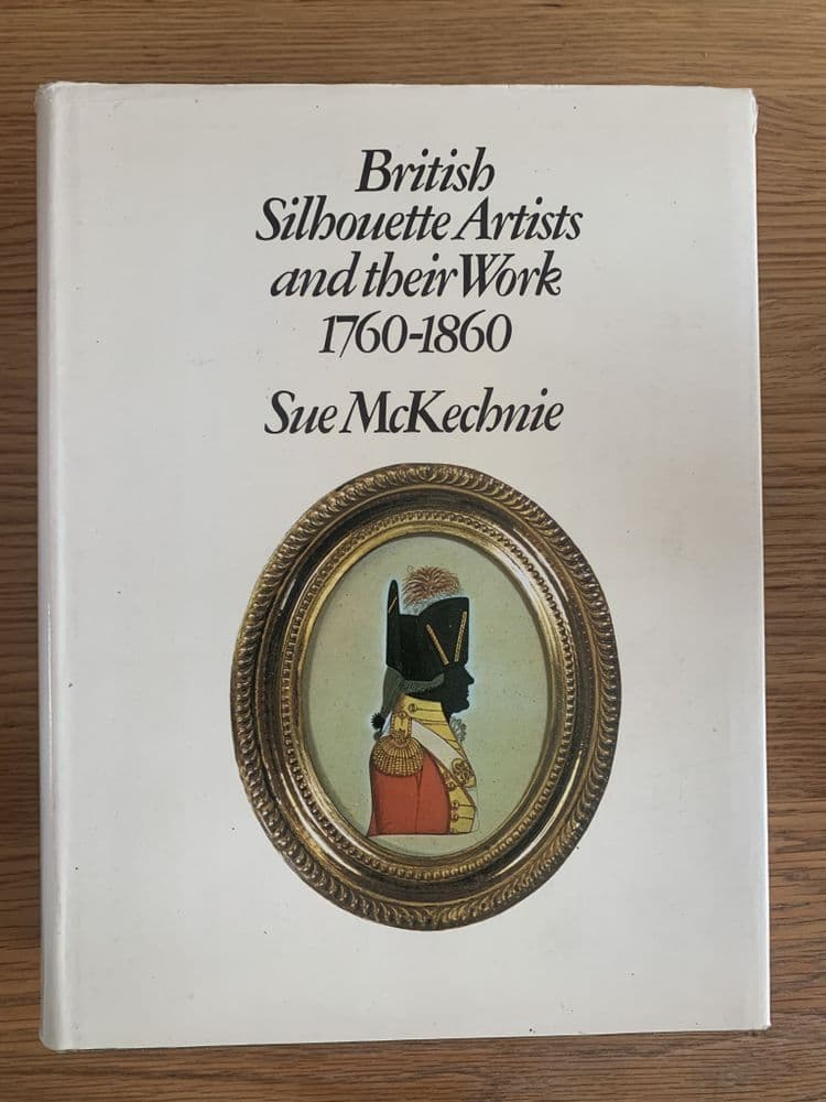 British Silhouette Artists and Their Work, 1760-1860