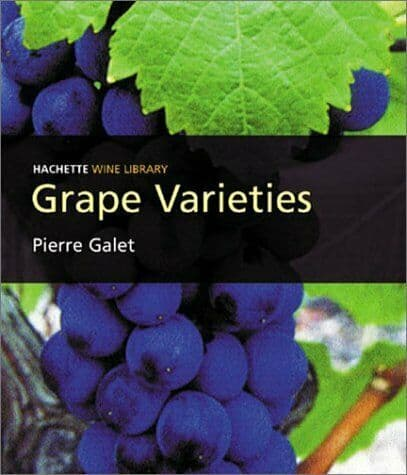 Hachette Wine Library - Grape Varieties by Pierre Galet