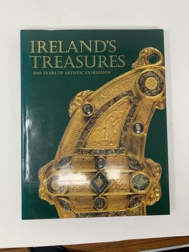 Ireland's Treasures: 5000 Years of Artistic Expression by Peter Harbison
