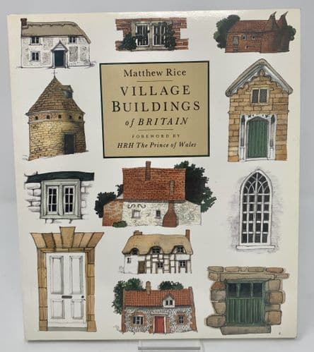 Matthew Rice - Village Buildings of Britain by Matthew Rice