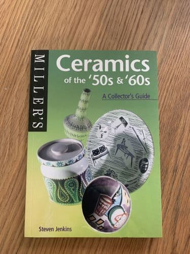 Miller's - Ceramics of the '50s and '60s - A collectors guide