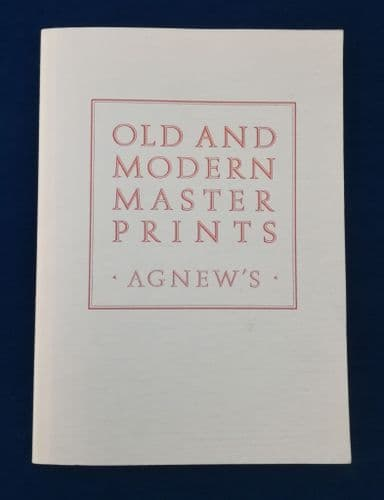 Old and Modern Master Prints, Agnews of Bond St, Book / Auction Catalogue 27th June -28th July  1989