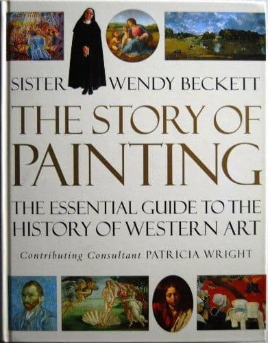 Sister Wendy's Story of Painting: The Essential Guide to the History of Western Art Hardcover Book