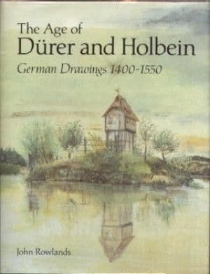 The Age of Durer and Holbein, German Drawings 1400 -1550 British Museum  Book 260 pages
