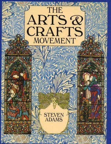 The Arts and  Crafts Movement, Steven Adams