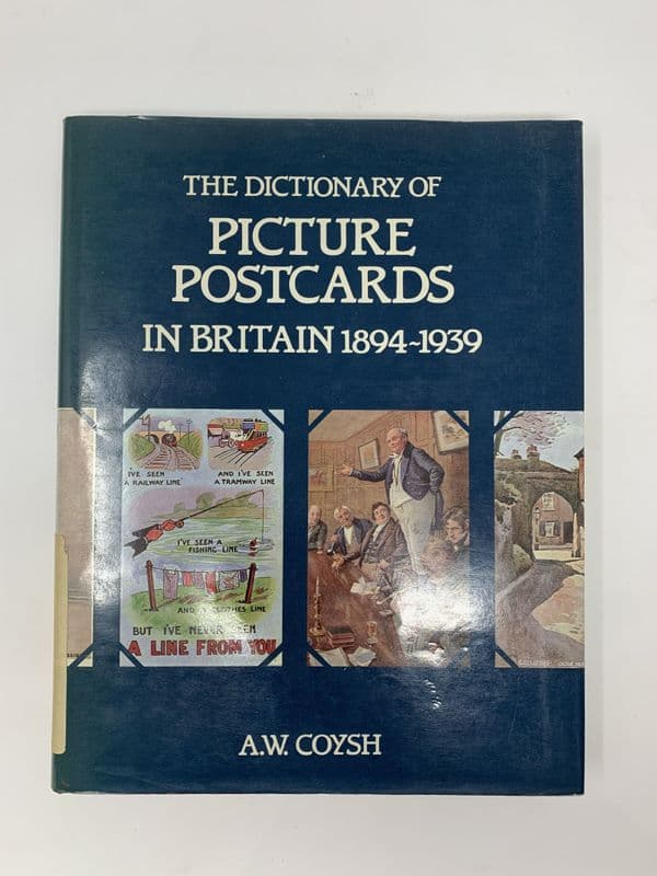 The Dictionary of Picture Postcards in Britain 1984 - 1939