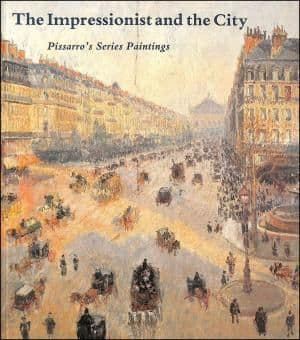 The Impressionist and the City,  Pissarro's Series Paintings, large paperback book