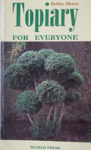 Topiary for everyone By Bobby Meyers