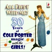 Cole Porter All Right With Me! s