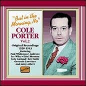 Cole Porter But In The Morning No Original Recordings 1930 -1943 Volume 2 CD