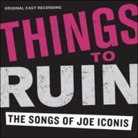Things to Ruin - The Songs of Joe Iconis CD