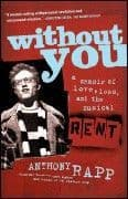 Anthony Rapp Without You: A Memoir of Love Loss and the Musical Rent (Paperback) Book