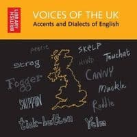 British Library Voices of the UK: Accents and Dialects of English CD