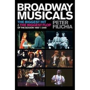 Broadway Musicals: The Biggest Hit and the Biggest Flop of the Season - 1959 toWWWW 2009 Book
