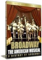Broadway, The American Musical. A History Of Broadway