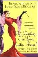 But Darling I`m Your Auntie Mame: The Amazing history of the Worlds Favourite Madcap Aunt Book