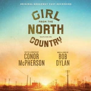 Girl From The North Country Original Broadway Cast Recording