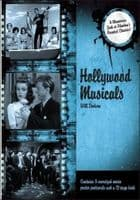 Hollywood Musicals: A Glamorous Look At Filmdom`s Greatest Classics Book